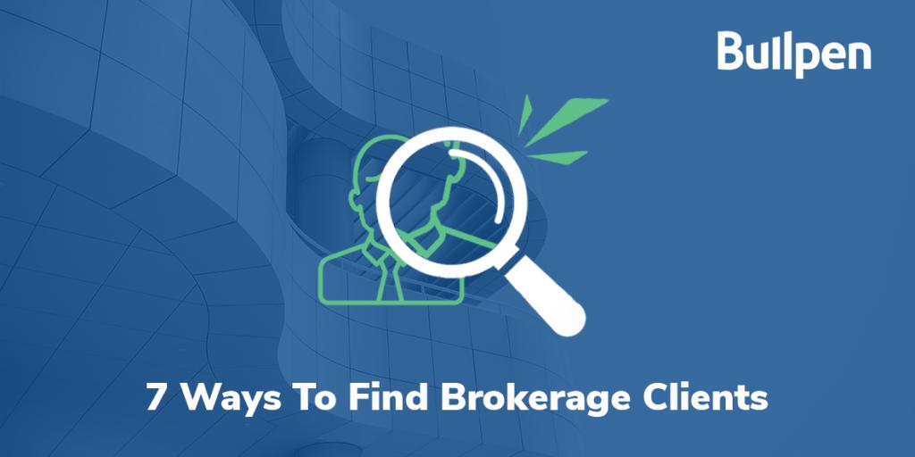 7 creative ways to find brokerage clients